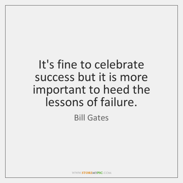 It's fine to celebrate success but it is more important to heed ...