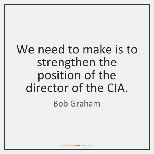 We need to make is to strengthen the position of the director ...