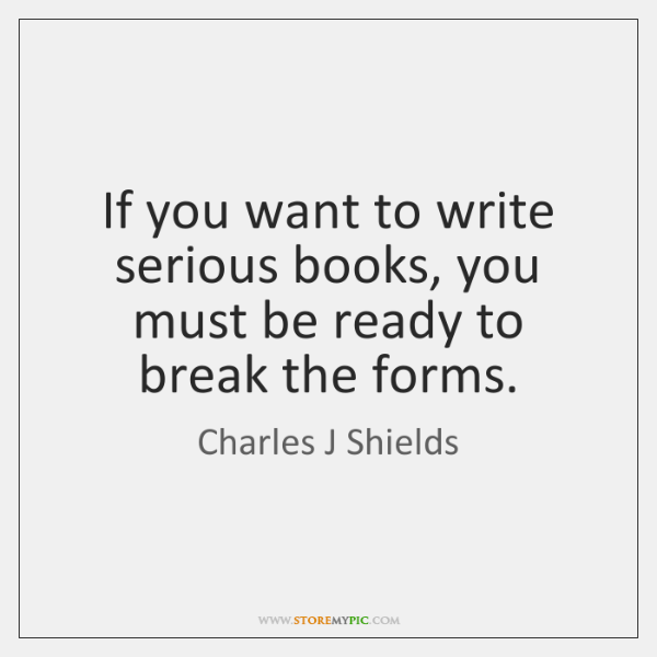 If you want to write serious books, you must be ready to ...