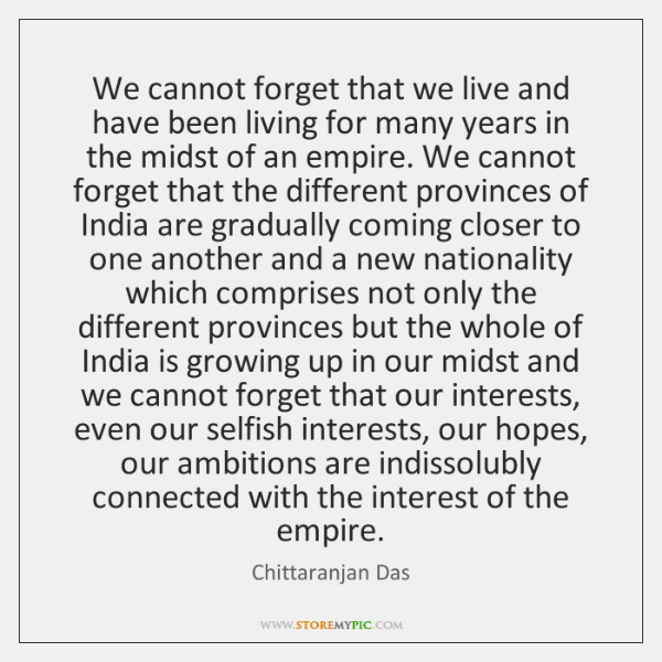 We cannot forget that we live and have been living for many ...