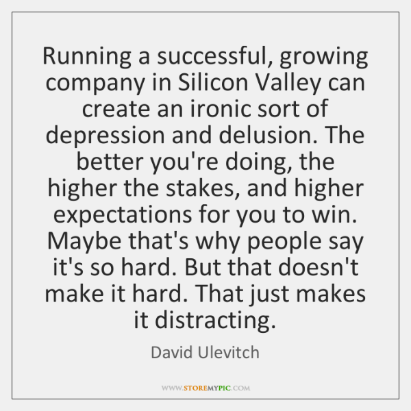 Running a successful, growing company in Silicon Valley can create an ironic ...