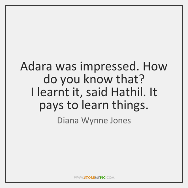 Adara was impressed. How do you know that?   I learnt it, said ...