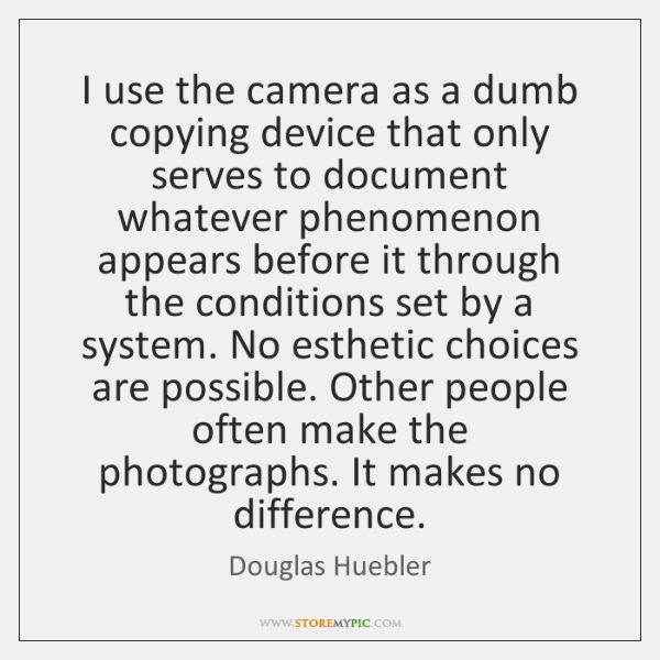 I use the camera as a dumb copying device that only serves ...
