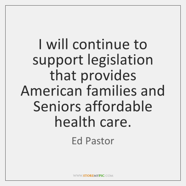 I will continue to support legislation that provides American families and Seniors ...