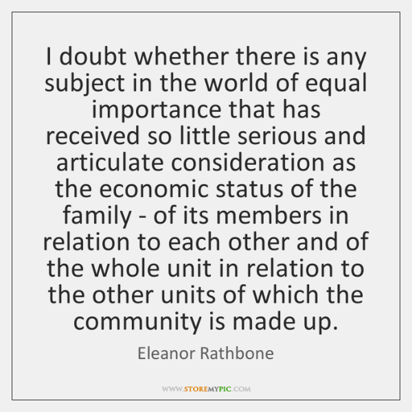 I doubt whether there is any subject in the world of equal ...