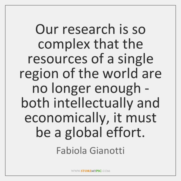 Our research is so complex that the resources of a single region ...