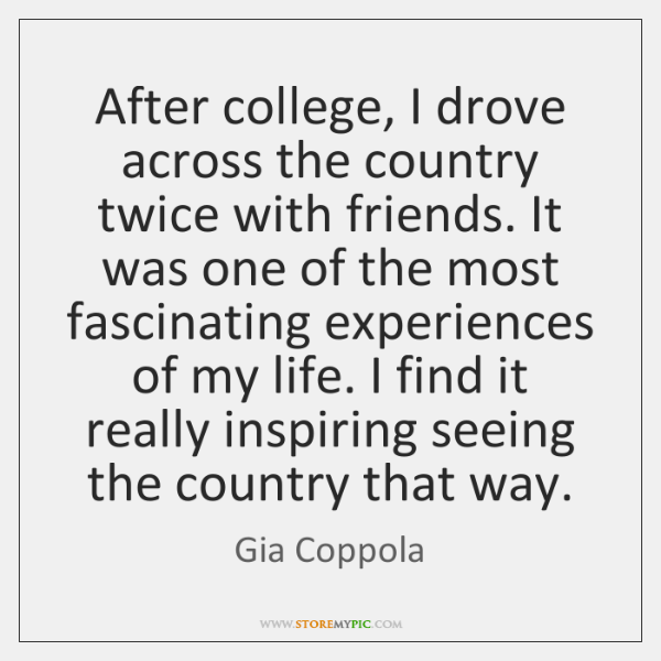 After college, I drove across the country twice with friends. It was ...