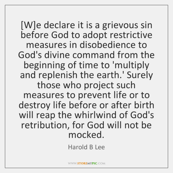 [W]e declare it is a grievous sin before God to adopt ...