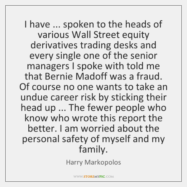 I have ... spoken to the heads of various Wall Street equity derivatives ...