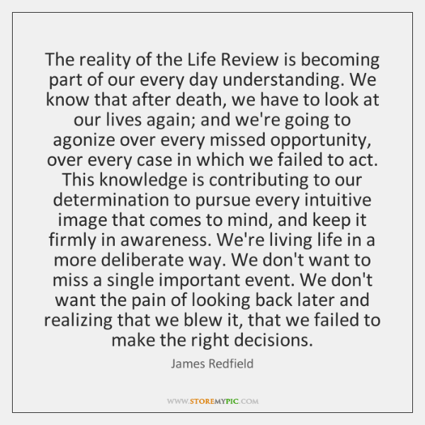 The reality of the Life Review is becoming part of our every ...