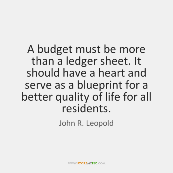 A budget must be more than a ledger sheet. It should have ...