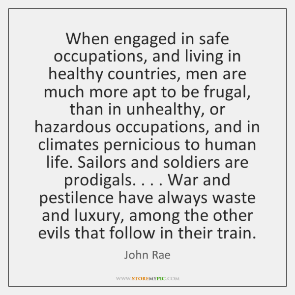 When engaged in safe occupations, and living in healthy countries, men are ...