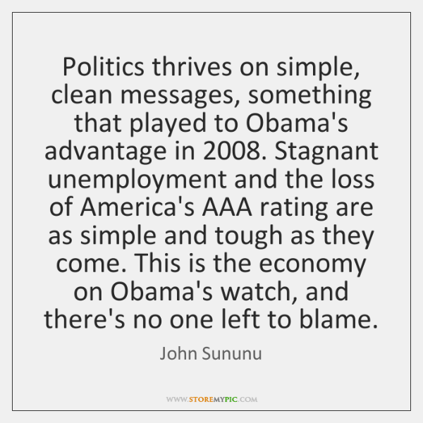 Politics thrives on simple, clean messages, something that played to Obama's advantage ...
