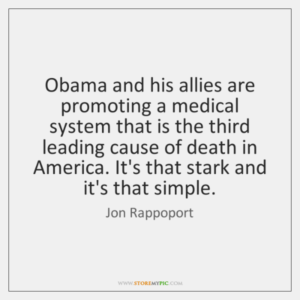 Obama and his allies are promoting a medical system that is the ...