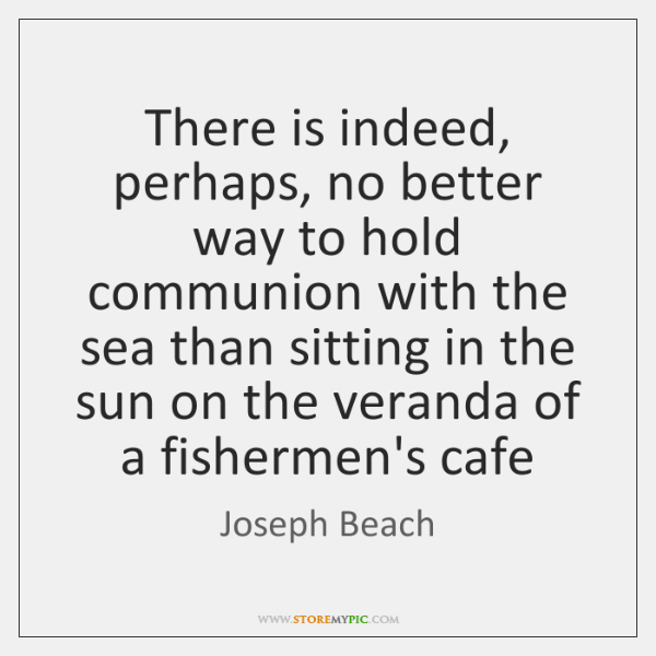There is indeed, perhaps, no better way to hold communion with the ...