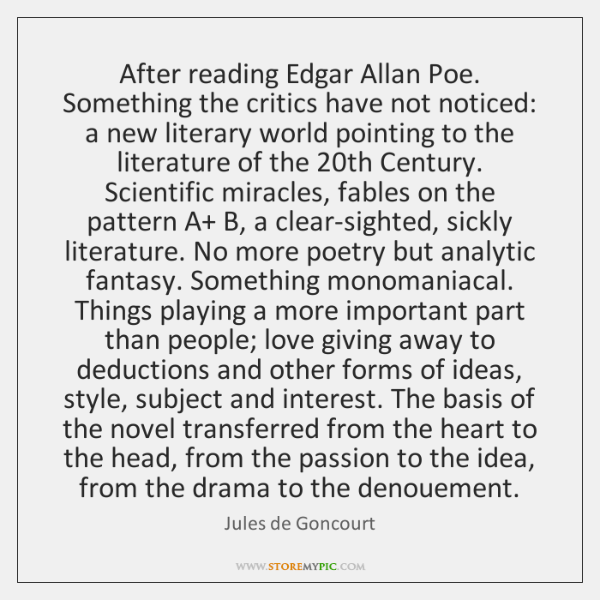 After reading Edgar Allan Poe. Something the critics have not noticed: a ...