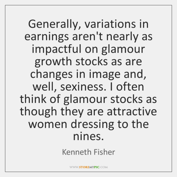 Generally, variations in earnings aren't nearly as impactful on glamour growth stocks ...