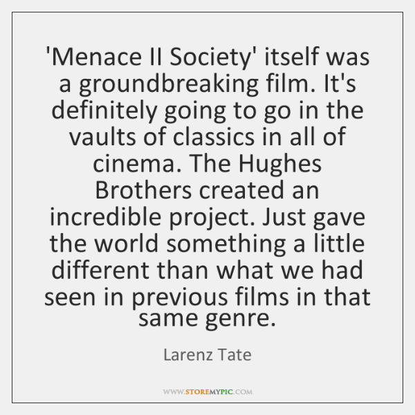 'Menace II Society' itself was a groundbreaking film. It's definitely going to ...