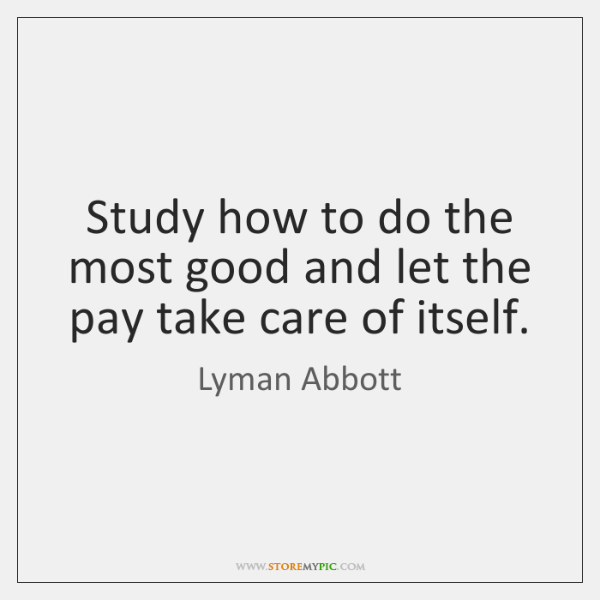 Study how to do the most good and let the pay take ...