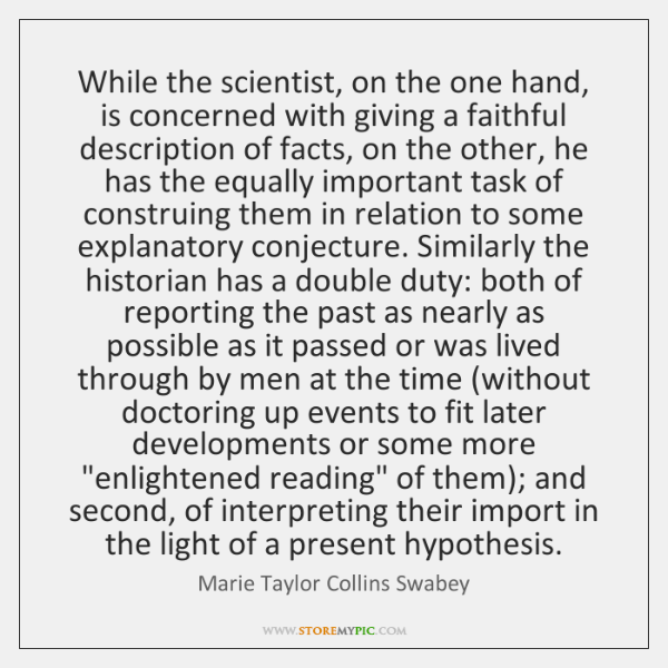 While the scientist, on the one hand, is concerned with giving a ...