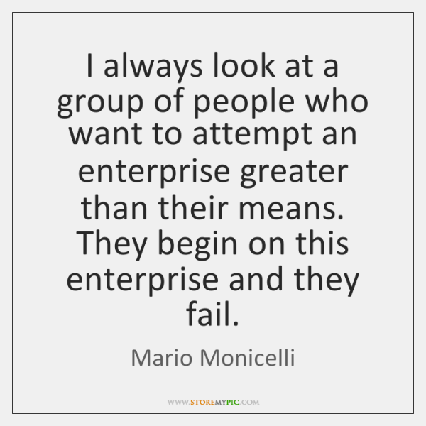 I always look at a group of people who want to attempt ...