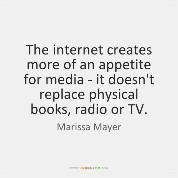 The internet creates more of an appetite for media - it doesn't ...