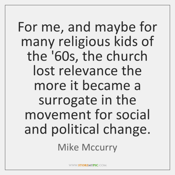 For me, and maybe for many religious kids of the '60s, ...