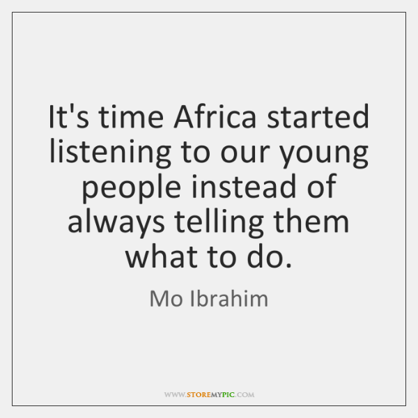 It's time Africa started listening to our young people instead of always ...