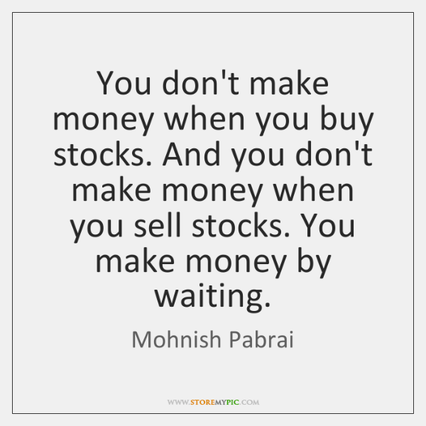 You don't make money when you buy stocks. And you don't make ...