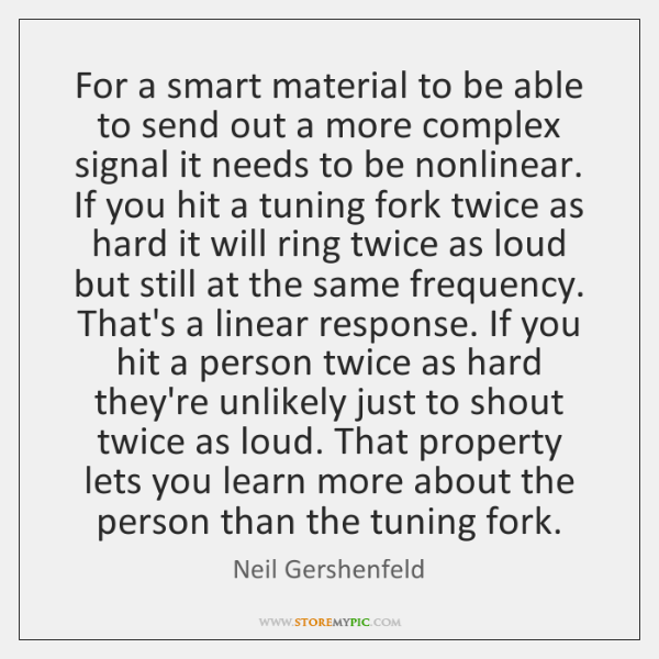 For a smart material to be able to send out a more ...