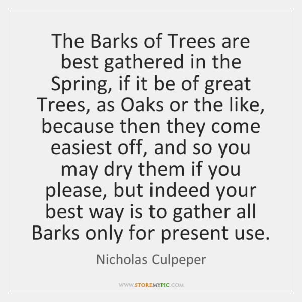 The Barks of Trees are best gathered in the Spring, if it ...