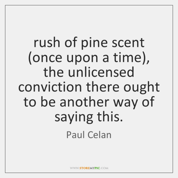 rush of pine scent (once upon a time), the unlicensed conviction there ...