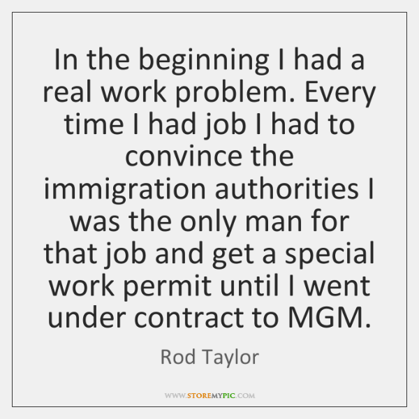 In the beginning I had a real work problem. Every time I ...