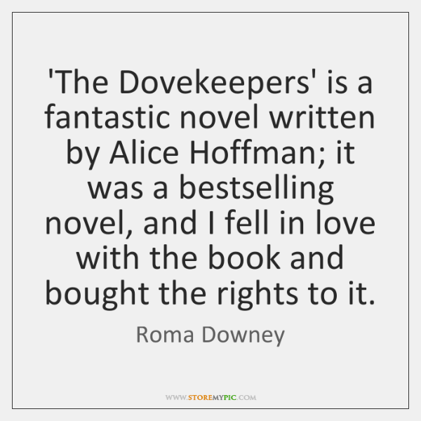 'The Dovekeepers' is a fantastic novel written by Alice Hoffman; it was ...