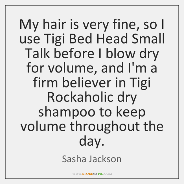My hair is very fine, so I use Tigi Bed Head Small ...