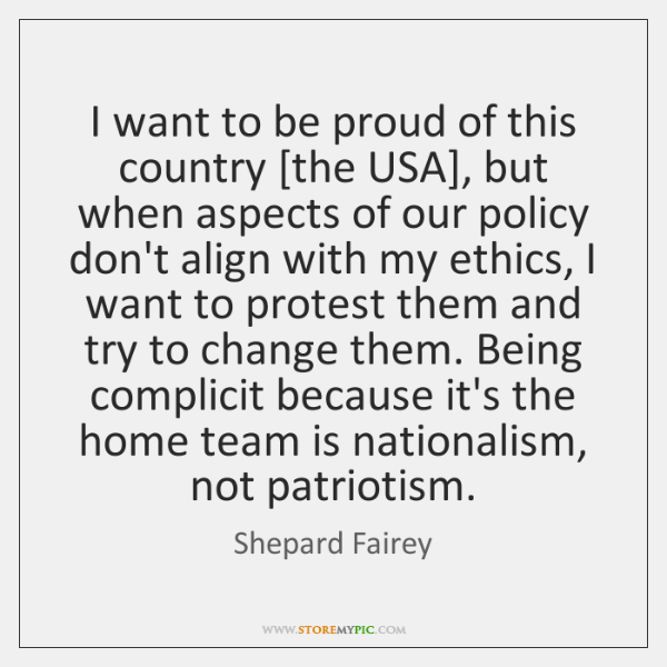 I want to be proud of this country [the USA], but when ...