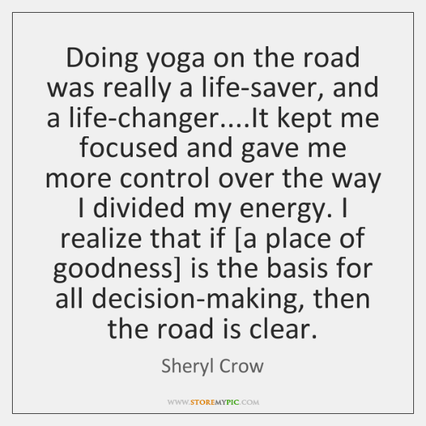 Doing yoga on the road was really a life-saver, and a life-changer.......