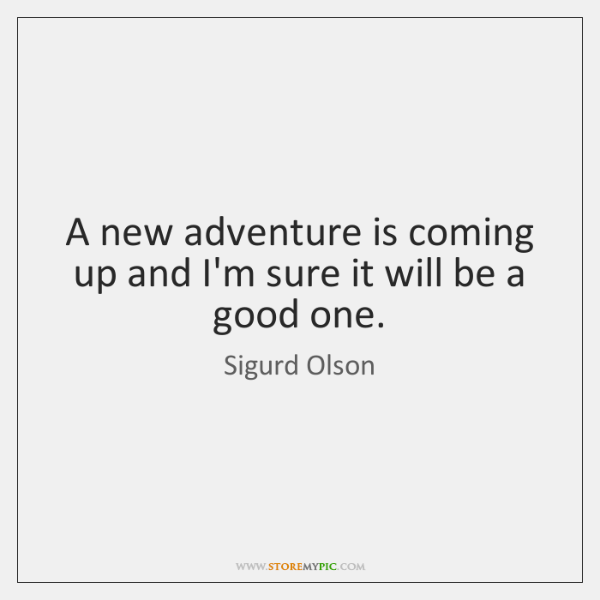 A new adventure is coming up and I'm sure it will be ...