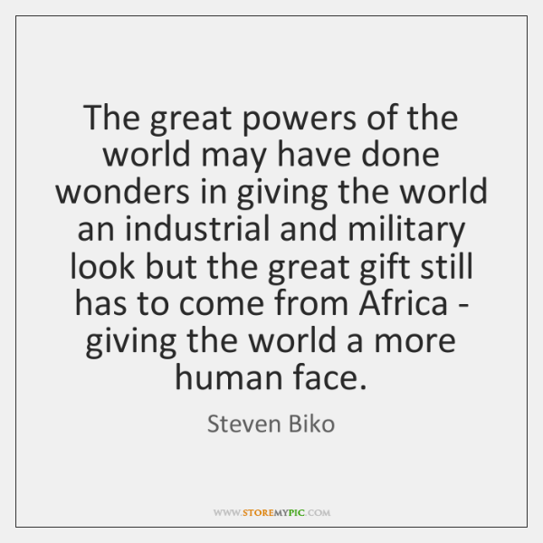 The great powers of the world may have done wonders in giving ...