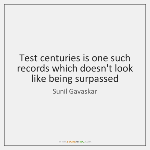 Test centuries is one such records which doesn't look like being surpassed