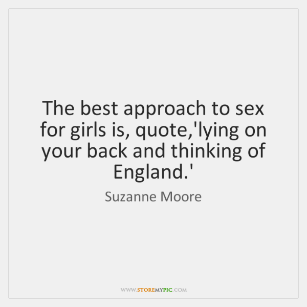 The best approach to sex for girls is, quote,'lying on your ...
