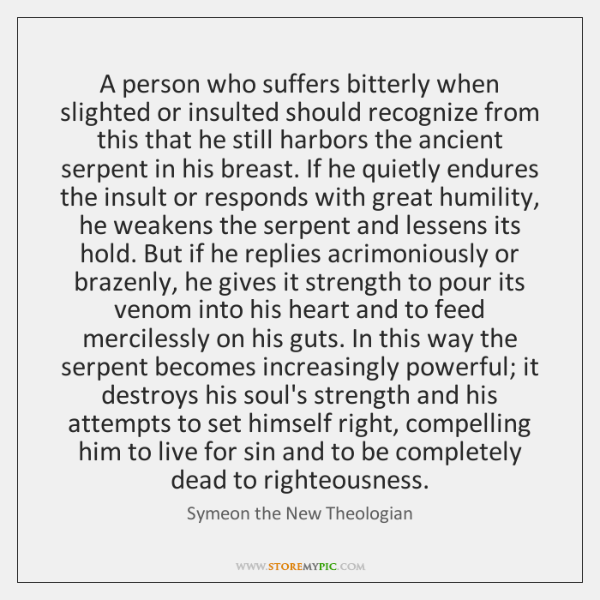 A person who suffers bitterly when slighted or insulted should recognize from ...