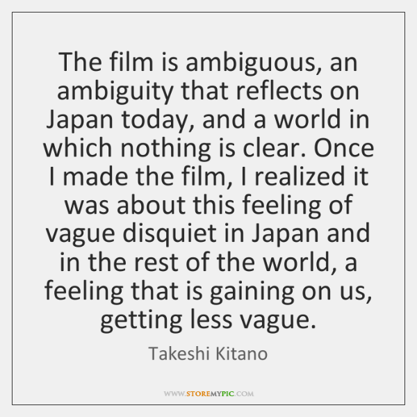 The film is ambiguous, an ambiguity that reflects on Japan today, and ...