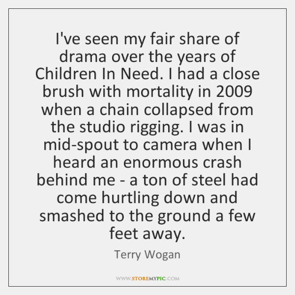 I've seen my fair share of drama over the years of Children ...