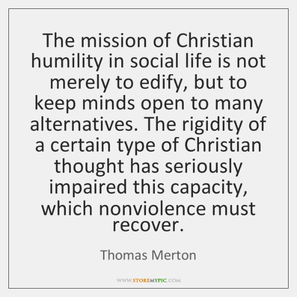 The mission of Christian humility in social life is not merely to ...