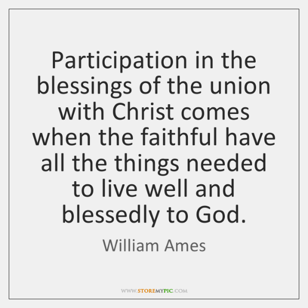 Participation in the blessings of the union with Christ comes when the ...