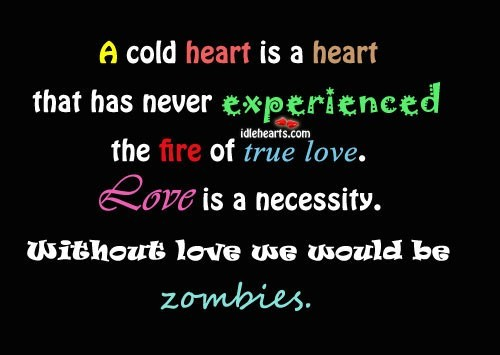 A cold heart is a heart
