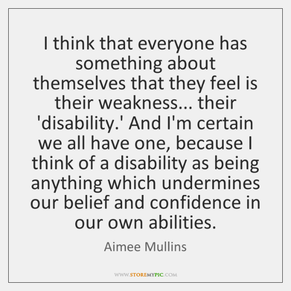 I think that everyone has something about themselves that they feel is ...