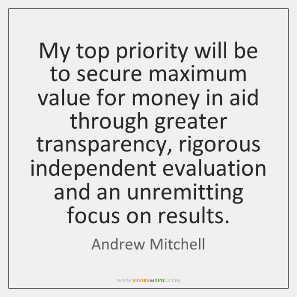 My top priority will be to secure maximum value for money in ...