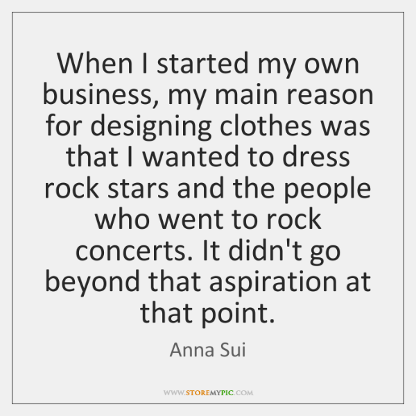 When I started my own business, my main reason for designing clothes ...